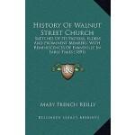 【预订】History of Walnut Street Church: Sketches of Its Pastor