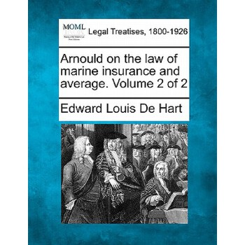 【预订】Arnould on the Law of Marine Insurance and Average. Volume 2 of 2 预订商品,需要1-3个月发货,非质量问题不接受退换货。