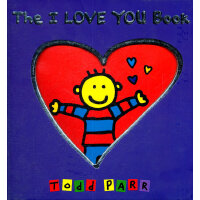 The I LOVE YOU Book 《我爱你》(Todd Parr绘本) ISBN 9780316019859