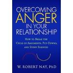 【预订】Overcoming Anger in Your Relationship: How to Break the