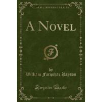 【预订】A Novel (Classic Reprint)