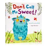 别叫我甜心 Don't Call Me Sweet! 英文原版进口低幼儿亲子启蒙绘本 平装大开少儿童英英语图画书 Sm