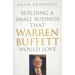 BUILDING A SMALL BUSINESS THAT WARREN BUFFETT WOULD LOVE 英文原版