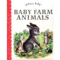 Baby Farm Animals (Golden Baby) 农场动物宝贝(金色童书,卡板书)97803758612