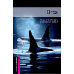 Oxford Bookworms Library: Starter Level: Orca 牛津书虫分级读物入门级:逆