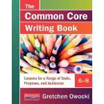 【预订】The Common Core Writing Book, 6-8: Lessons for a Range