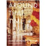 【预订】包邮Around That Time:Vogue摄影师霍斯特P.霍斯特的家