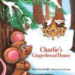 【预订】Charlie's Gingerbread House