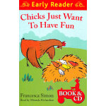 Chicks Just Want to Have Fun  (Orion Early Reader, Book/CD) 爱玩的小鸡 (Simon, Francesca故事, 书+CD) ISBN 9781409132073