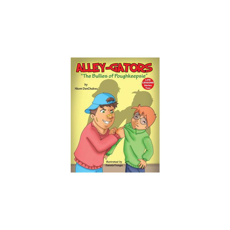 【预订】Alley-Gators: The Bullies of Poughkeepsie 预订商品,需要1-3个月发货,非质量问题不接受退换货。