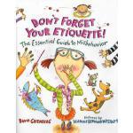 【预订】Don't Forget Your Etiquette!: The Essential Guide to Mi