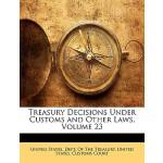 【预订】Treasury Decisions Under Customs and Other Laws, Volume