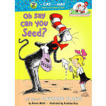 Oh, Say Can You Seed?(The Cat in the Hat's Library)帽子里的猫图书馆-种植