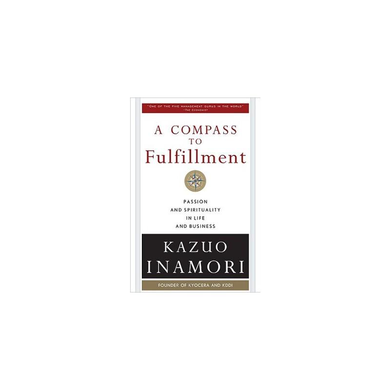 【预订】A Compass to Fulfillment: Passion and Spirituality in Life and Business 预订商品,需要1-3个月发货,非质量问题不接受退换货。
