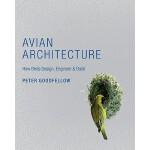 【预订】Avian Architecture: How Birds Design, Engineer & Build