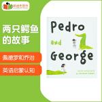 美国进口 佩德罗和乔治:两只鳄鱼的故事 Pedro and George 有趣的故事绘本精装