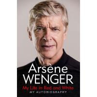 驰创图书My Life in Red and White: My Autobiography Arsene Wenger