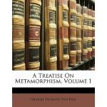 【预订】A Treatise on Metamorphism, Volume 1