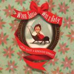 【预订】When Santa Was a Baby
