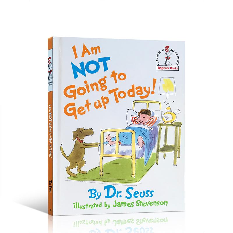 I Am Not Going To Get Up Today! Dr. Seuss苏斯博士:不想起床 欧美宝宝必读绘本 精装 作为家长每天叫赖床的孩子起床是一件非常令人头疼的事情家长们推荐的经典有趣故事书
