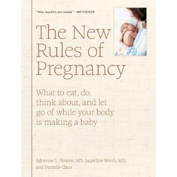 The New Rules of Pregnancy: What to Eat, Do, Think About, and L... 9781579658571