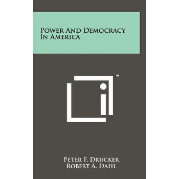 【预订】Power and Democracy in America 预订商品,需要1-3个月发货,非质量问题不接受退换货。