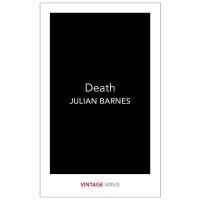 【Vintage Minis迷你人类学】Death,死亡 Julian Barnes朱利安巴恩斯作品节选 英文原版小说