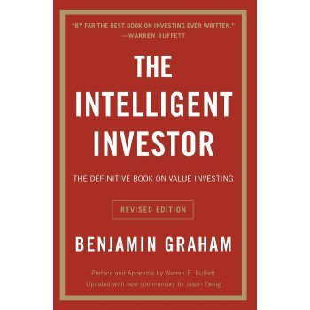 The Intelligent Investor: The Definitive Book on Value Investing. A Book of Practical Counsel (Revis The Intelligent Investor: The Definitive Book on Value Investing. A Book of Practical Counsel (Revis