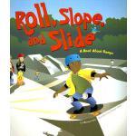 【预订】Roll, Slope, and Slide: A Book about Ramps
