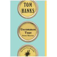 Uncommon Type 天才打字机 Tom Hanks汤姆汉克斯小说 英文原版