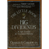 The Little Book Of Big Dividends: A Safe Formula For Guaran