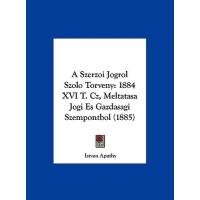 【预订】A Szerzoi Jogrol Szolo Torveny: 1884 XVI T. Cz, Meltata