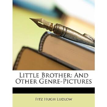【预订】Little Brother: And Other Genre-Pictures 预订商品,需要1-3个月发货,非质量问题不接受退换货。