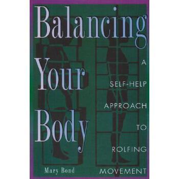 【预订】Balancing Your Body: A Self-Help Approach to Rolfing Movement 预订商品,需要1-3个月发货,非质量问题不接受退换货。