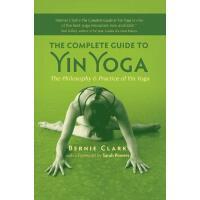 英文原版 阴瑜伽完全指南 The Complete Guide to Yin Yoga: The Philosophy