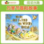 美国进口 万圣节冒险故事 We're Off to Find the Witch's House平装 3-7岁儿童原版