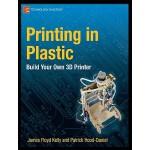 【预订】Printing in Plastic: Build Your Own 3D Printer