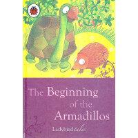 Ladybird Just So Stories: The Beginning of the Armadillos 小瓢虫经典-原来如此的故事:犰狳起源 ISBN 9781409302391