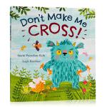 别让我生气! Don't Make Me Cross! 英文原版进口绘本 平装大开少儿童低幼儿图画书 Smriti P