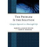【预订】Problem Is the Solution: A Jungian Approach to a Meanin