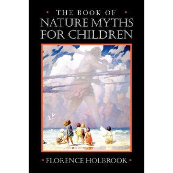 【预订】Book of Nature Myths for Children 预订商品,需要1-3个月发货,非质量问题不接受退换货。