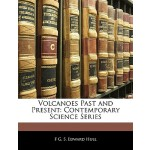 【预订】Volcanoes Past and Present: Contemporary Science Series
