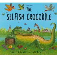 【首页抢券300-100】The Selfish Crocodile 自私的鳄鱼 学会分享 儿童情商英语故事绘本 英文原
