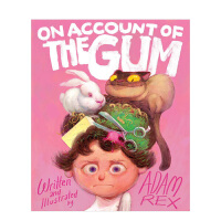 On Account of the Gum都怪口香糖 探险与新事物 英文原版儿童绘本
