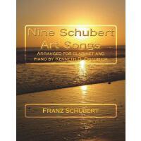 【预订】Nine Schubert Art Songs: Arranged for Clarinet and Pian