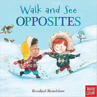 现货 Walk and See: Opposites Board book 英文原版 边走边看 反义词 进口儿童故事纸板