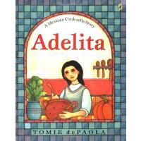 Adelita A Mexican Cinderella Story墨西哥的灰姑娘(Tomie dePaola绘本)I