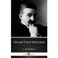 Dot and Tot of Merryland by L. Frank Baum - Delphi Classics