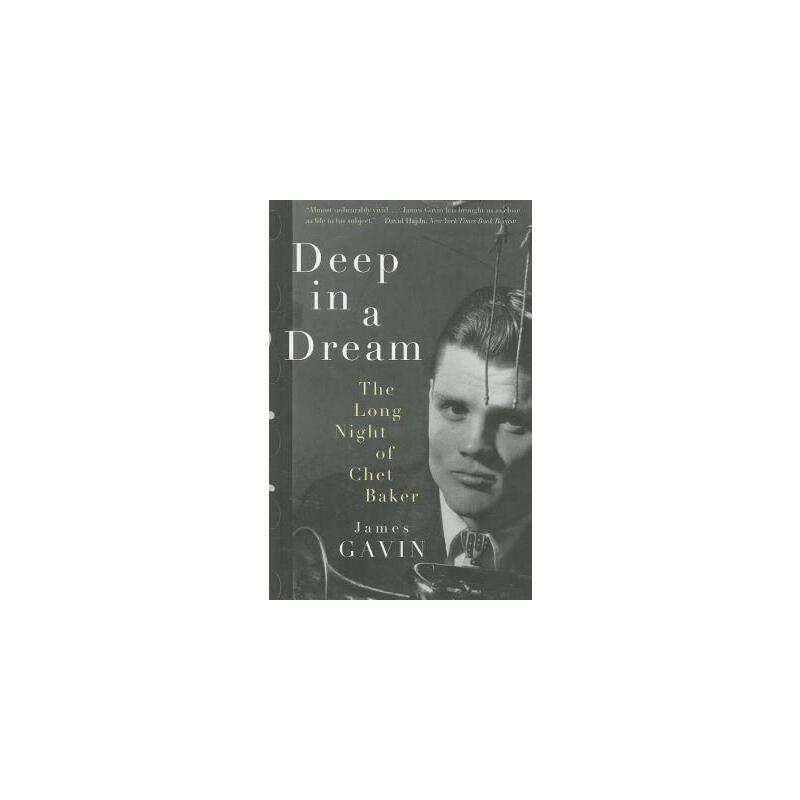 【预订】Deep in a Dream: The Long Night of Chet Baker 预订商品,需要1-3个月发货,非质量问题不接受退换货。