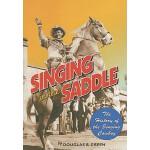 【预订】Singing in the Saddle: The History of the Singing Cowbo